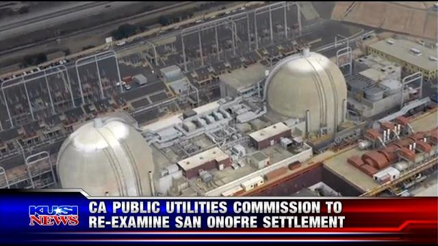 CA Public Utilities Commission to re-examine San Onofre settlement